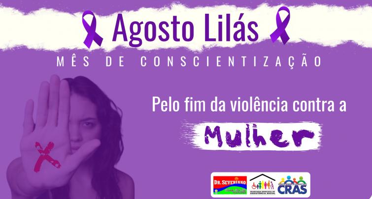 AGOSTO LILÁS - MÊS DE CONSCIENTIZAÇÃO PELO FIM DA VIOLÊNCIA CONTRA MULHER