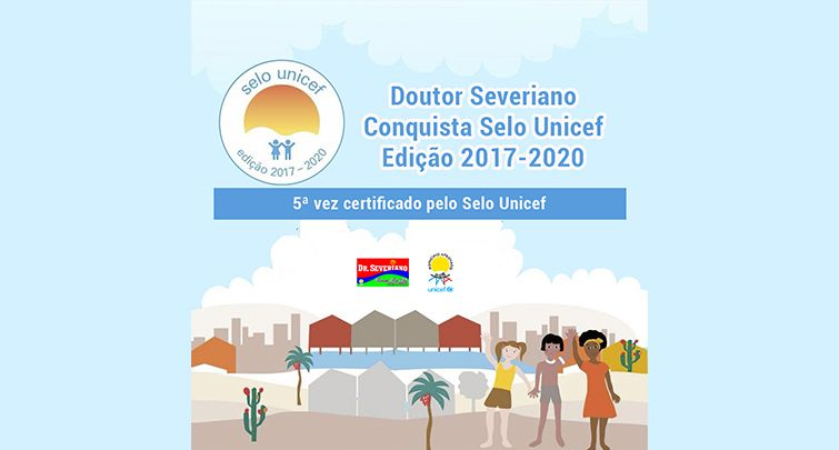 DOUTOR SEVERIANO CONQUISTA SELO UNICEF 2017-2020