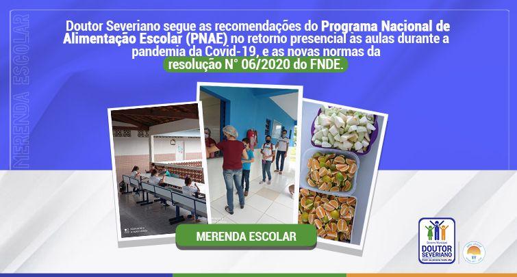 DOUTOR SEVERIANO SEGUE AS RECOMENDAÇÕES DO PNAE NO RETORNO PRESENCIAL ÀS AULAS DURANTE A PANDEMIA DA COVID-19.
