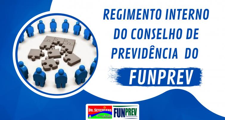 REGIMENTO INTERNO DO CONSELHO DE PREVIDÊNCIA  DO FUNPREV 2020