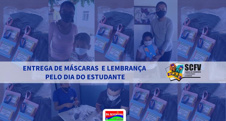 O SERVIÇO DE CONVIVÊNCIA E FORTALECIMENTO DE VÍNCULOS ENTREGA MÁSCARAS E CARTÕES PELO DIA DO ESTUDANTE.