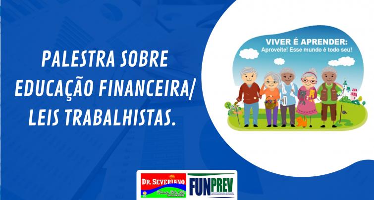 PALESTRA SOBRE EDUCAÇÃO FINANCEIRA/ LEIS TRABALHISTAS - FUNPREV